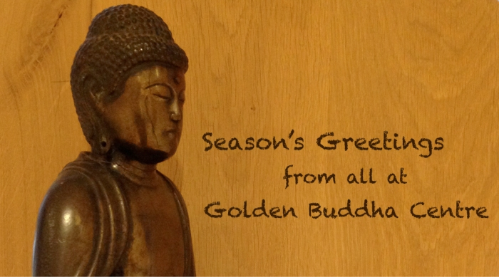 Season's Greetings from all at Golden Buddha Centre.